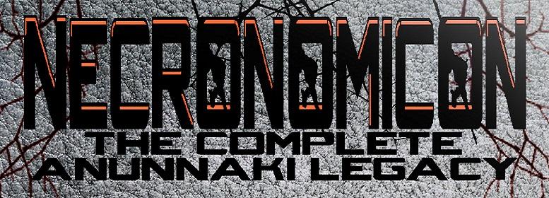 Necronomicon: The Complete Anunnaki Legacy